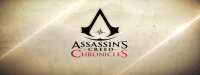 La trilogie Assassin's Creed Chronicles se dévoile